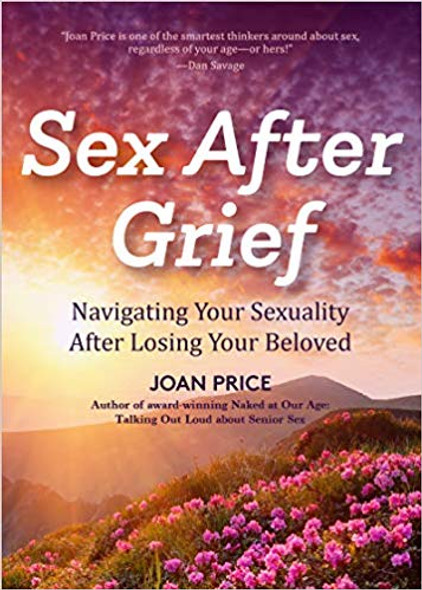 Sex After Grief: Navigating Your Sexuality After Losing Your Beloved Cover