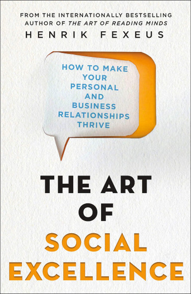 The Art of Social Excellence: How to Make Your Personal and Business Relationships Thrive Cover