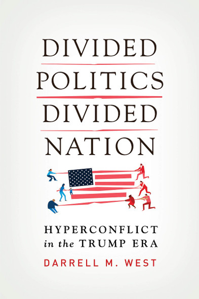 Divided Politics, Divided Nation: Hyperconflict in the Trump Era Cover
