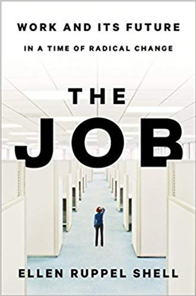 The Job: Work and Its Future in a Time of Radical Change Cover