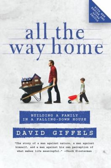 All the Way Home: Building a Family in a Falling-Down House Cover