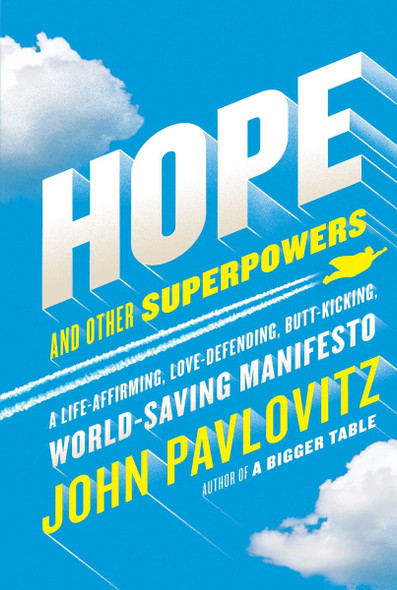 Hope and Other Superpowers: A Life-Affirming, Love-Defending, Butt-Kicking, World-Saving Manifesto Cover