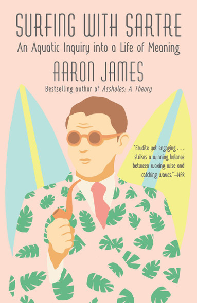 Surfing with Sartre: An Aquatic Inquiry Into a Life of Meaning Cover