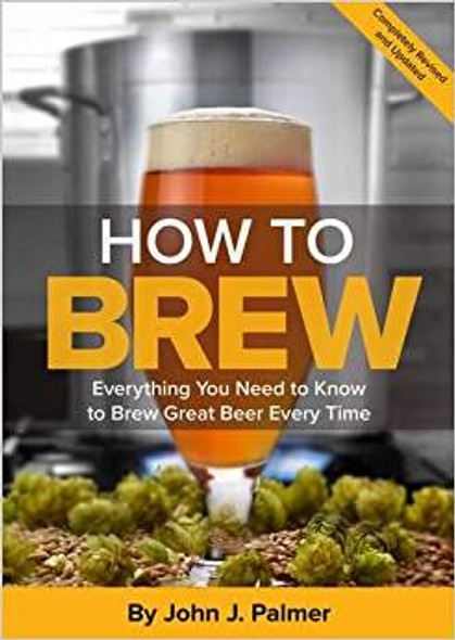 How To Brew: Everything You Need to Know to Brew Great Beer Every Time Cover