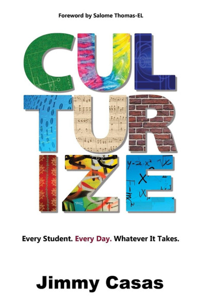 Culturize: Every Student. Every Day. Whatever It Takes. Cover