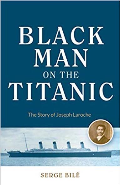 Black Man on the Titanic: The Story of Joseph Laroche Cover
