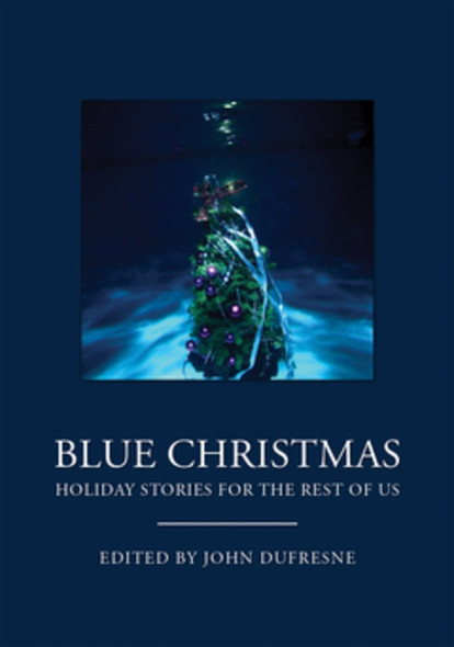 Blue Christmas: Holiday Stories for the Rest of Us Cover