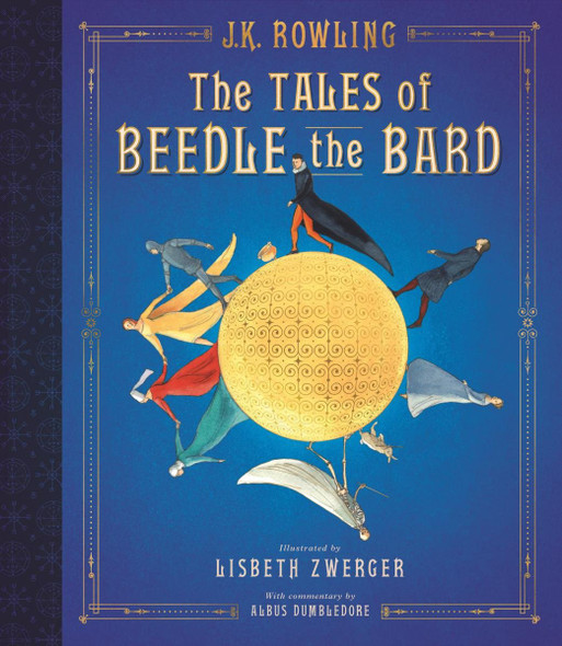 The Tales of Beedle the Bard: The Illustrated Edition (Harry Potter) Cover