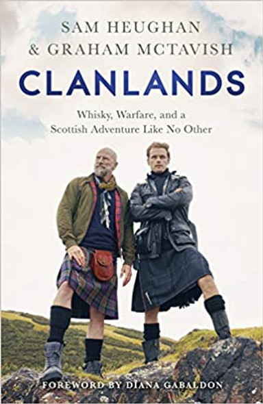 Clanlands: Whisky, Warfare, and a Scottish Adventure Like No Other Cover