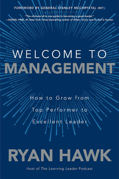 Welcome to Management: How to Grow from Top Performer to Excellent Leader Cover