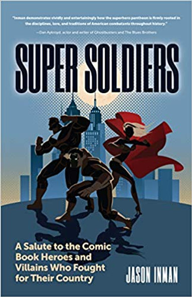 Super Soldiers: A Salute to the Comic Book Heroes and Villains Who Fought for Their Country Cover