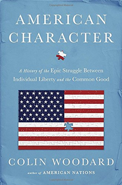 American Character: A History of the Epic Struggle Between Individual Liberty and the Common Good Cover
