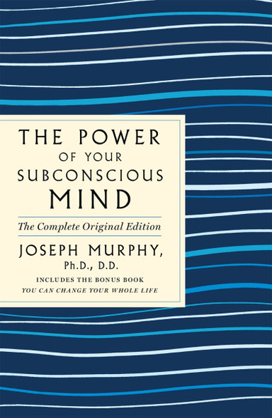 The Power of Your Subconscious Mind: The Complete Original Edition: Also Includes the Bonus Book You Can Change Your Whole Life (GPS Guides to Life) Cover