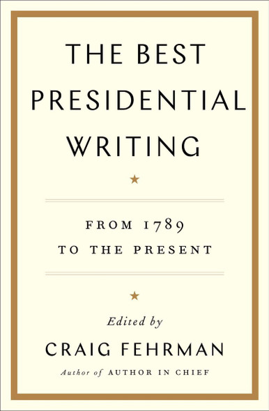 The Best Presidential Writing: From 1789 to the Present Cover