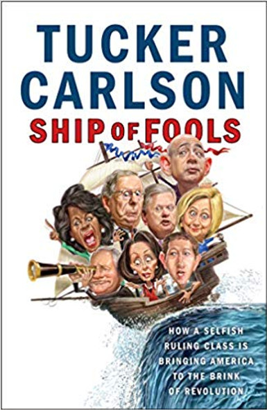 Ship of Fools: How a Selfish Ruling Class Is Bringing America to the Brink of Revolution Cover