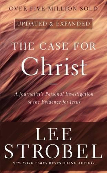 The Case for Christ: A Journalist's Personal Investigation of the Evidence for Jesus Cover