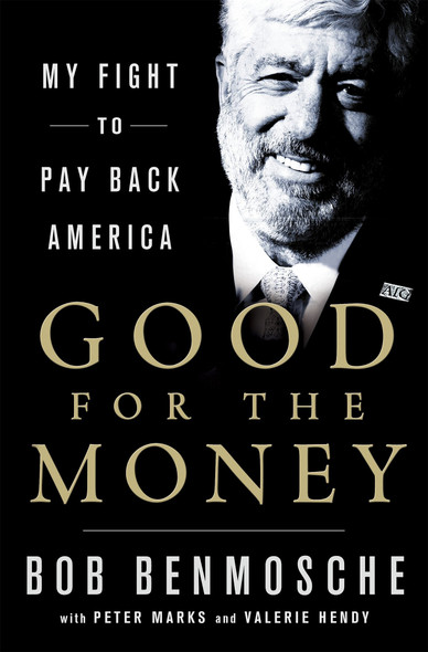 Good for the Money: My Fight to Pay Back America Cover