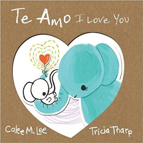 Te Amo / I Love You: Bilingual Spanish English Edition Cover