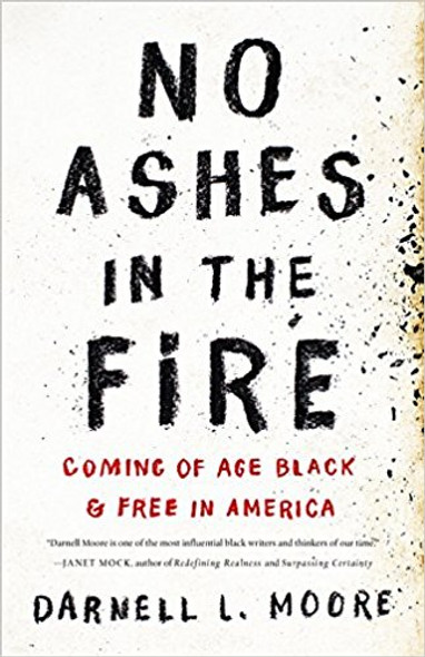 No Ashes in the Fire: Coming of Age Black and Free in America Cover