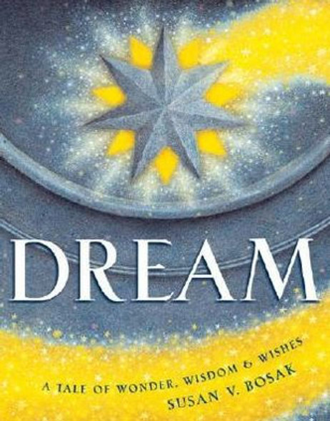 Dream: A Tale of Wonder, Wisdom & Wishes Cover