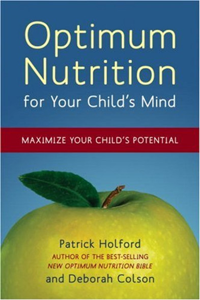 Optimum Nutrition for Your Child's Mind: Maximize Your Child's Potential Cover