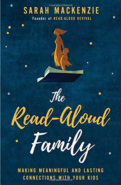 The Read-Aloud Family: Making Meaningful and Lasting Connections with Your Kids Cover