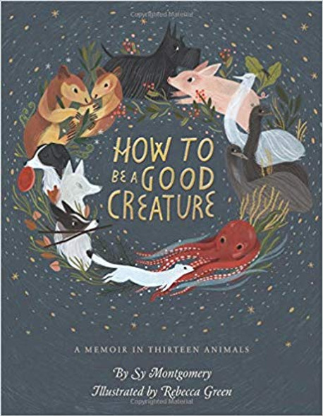 How to Be a Good Creature: A Memoir in Thirteen Animals Cover