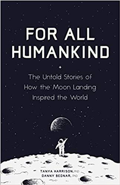 For All Humankind: The Untold Stories of How the Moon Landing Inspired the World Cover