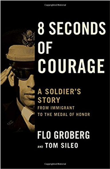 8 Seconds of Courage: A Soldier's Story from Immigrant to the Medal of Honor Cover