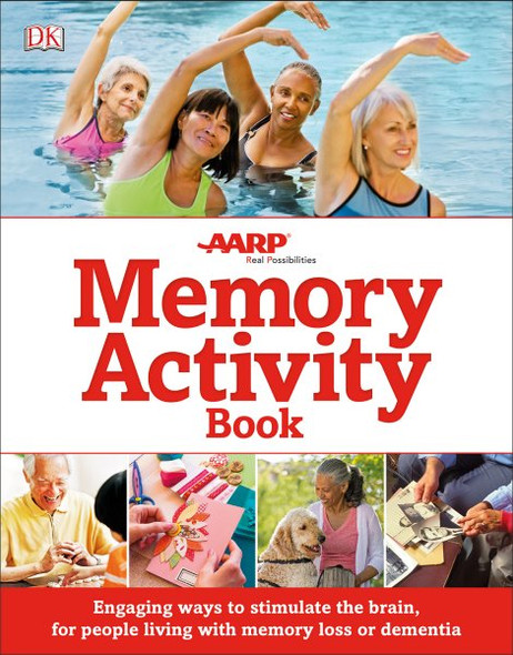 AARP Memory Activity Book: Engaging Ways to Stimulate the Brain for People Living with Memory Loss or Demen (Special Product)