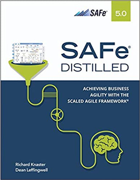 Safe 5.0 Distilled: Achieving Business Agility with the Scaled Agile Framework (1ST ed.) Cover