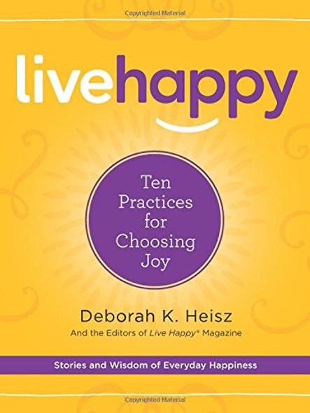 Live Happy: Ten Practices for Choosing Joy Cover