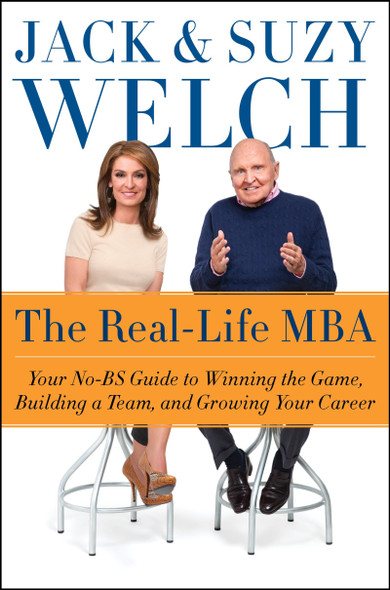 The Real-Life MBA: Your No-Bs Guide to Winning the Game, Building a Team, and Growing Your Career Cover