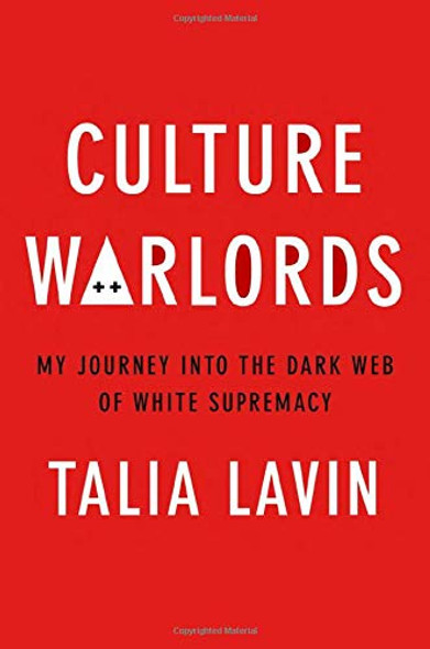 Culture Warlords: My Journey Into the Dark Web of White Supremacy Cover
