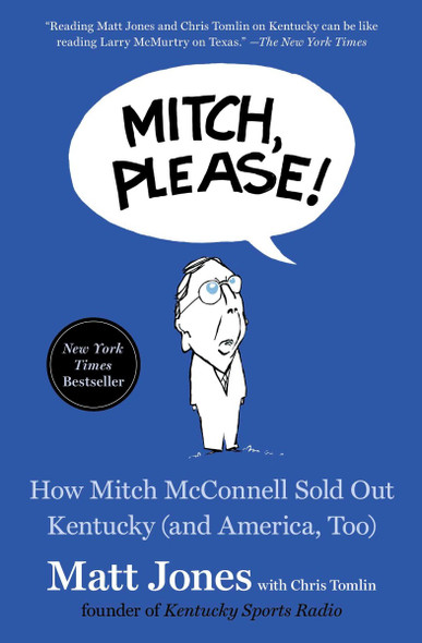 Mitch, Please!: How Mitch McConnell Sold Out Kentucky (and America, Too) Cover