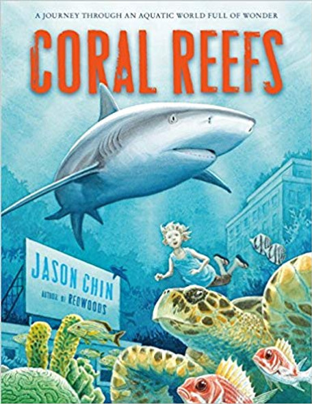 Coral Reefs: A Journey Through an Aquatic World Full of Wonder Cover