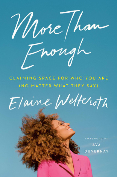 More Than Enough: Claiming Space for Who You Are (No Matter What They Say) Cover