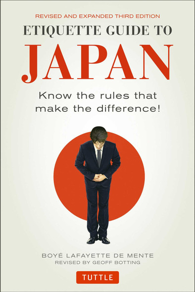 Etiquette Guide to Japan: Know the Rules That Make the Difference! (Third Edition) (Revised) Cover