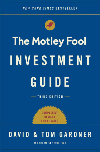 The Motley Fool Investment Guide: How the Fools Beat Wall Street's Wise Men and How You Can Too (3RD ed.) Cover