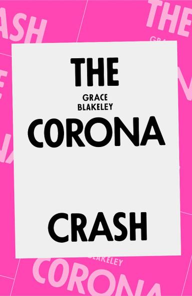 The Corona Crash: How the Pandemic Will Change Capitalism (Coronavirus Pamphlets) Cover