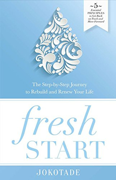 Fresh Start: The Step-By-Step Journey to Rebuild and Renew Your Life Cover