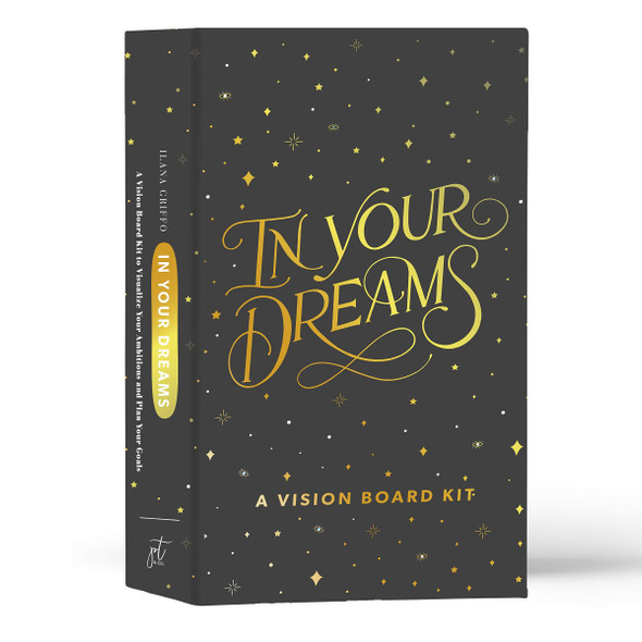 In Your Dreams: A Vision Board Kit to Visualize Your Ambitions and Plan Your Goals Cover