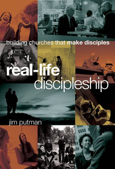 Real-Life Discipleship: Building Churches That Make Disciples Cover