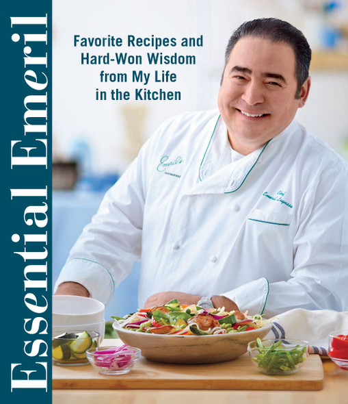 Essential Emeril: Favorite Recipes and Hard-Won Wisdom from My Life in the Kitchen Cover