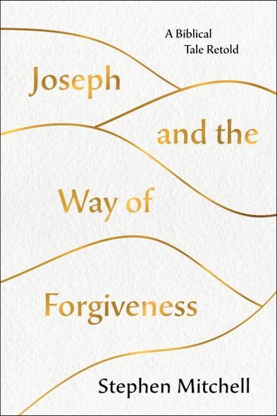 Joseph and the Way of Forgiveness: A Biblical Tale Retold Cover