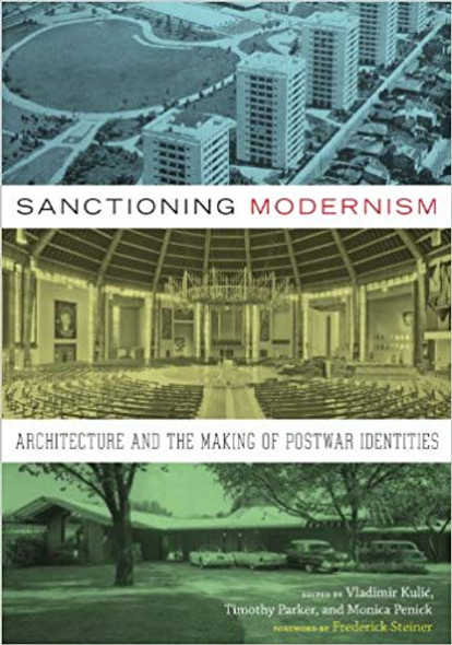 Sanctioning Modernism: Architecture and the Making of Postwar Identities (Roger Fullington Series in Architecture) Cover