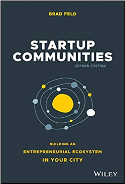 Startup Communities: Building an Entrepreneurial Ecosystem in Your City (2nd Ed.) Cover