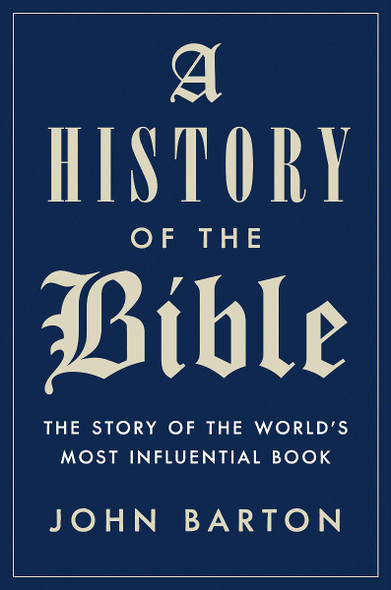 A History of the Bible: The Story of the World's Most Influential Book Cover