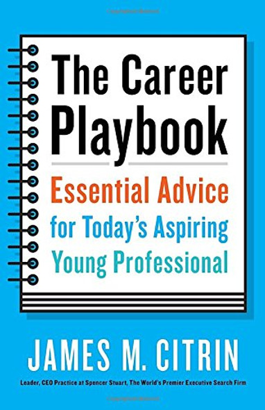 The Career Playbook: Essential Advice for Today's Aspiring Young Professional Cover