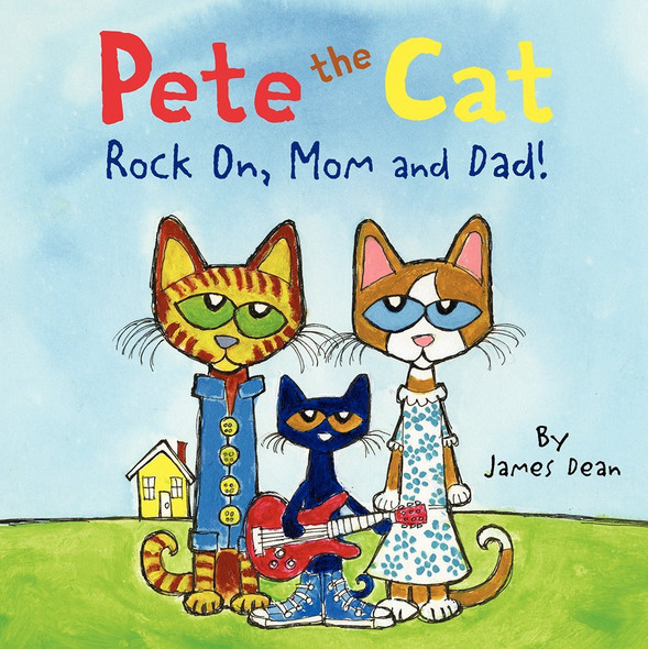 Pete the Cat: Rock On, Mom and Dad! Cover
